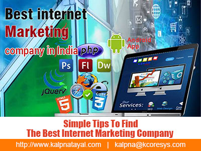 Simple Tips To Find The Best Internet Marketing Company